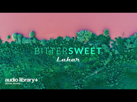 bittersweet-(free-music)-—-lahar-[audio-library-release]