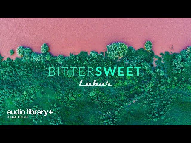 Bittersweet (Free Music) — Lahar [Audio Library Release]