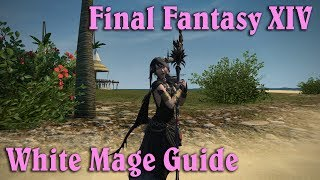 FFXIV: Stormblood - White Mage Guide (Patch 4.3)