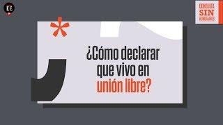 ¿Cómo declarar que vivo en unión libre? | Consulta Sin Honorarios | El Espectador