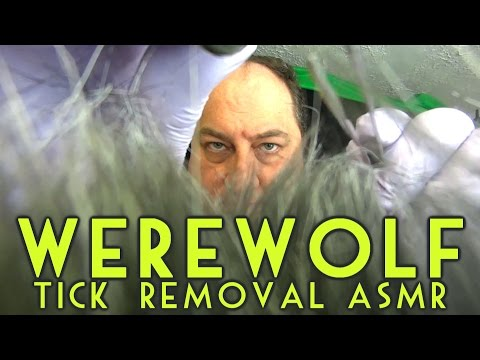 Werewolf Tick Removal ASMR