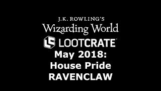 Let's Unbox: MAY2018 Wizarding World Loot Crate - Hogwarts House Pride (Ravenclaw edition)