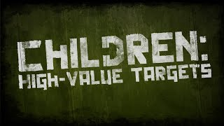 Children: High-Value Targets • 4/28/2021
