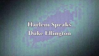 Harlem Speaks Duke Ellington