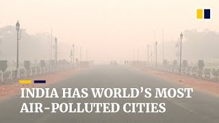 India has 22 of the world's 30 most air-polluted cities, China comes second
