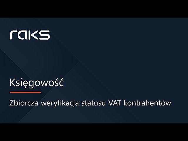 Biała lista podatników VAT - zbiorcza weryfikacja kontrahentów w programie księgowym RAKS