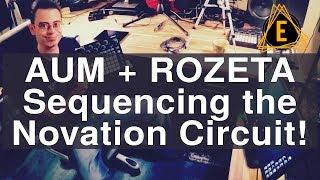 AUM + Rozeta - Sequencing a Novation Circuit thumbnail