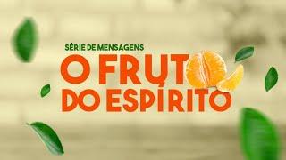 """ESTUDO BÍBLICO -  """"O Fruto do Espírito Santo"""" -  13/01/2021"""
