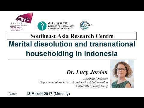 """Marital dissolution and transnational householding in Indonesia"" by Dr. Lucy Jordan"