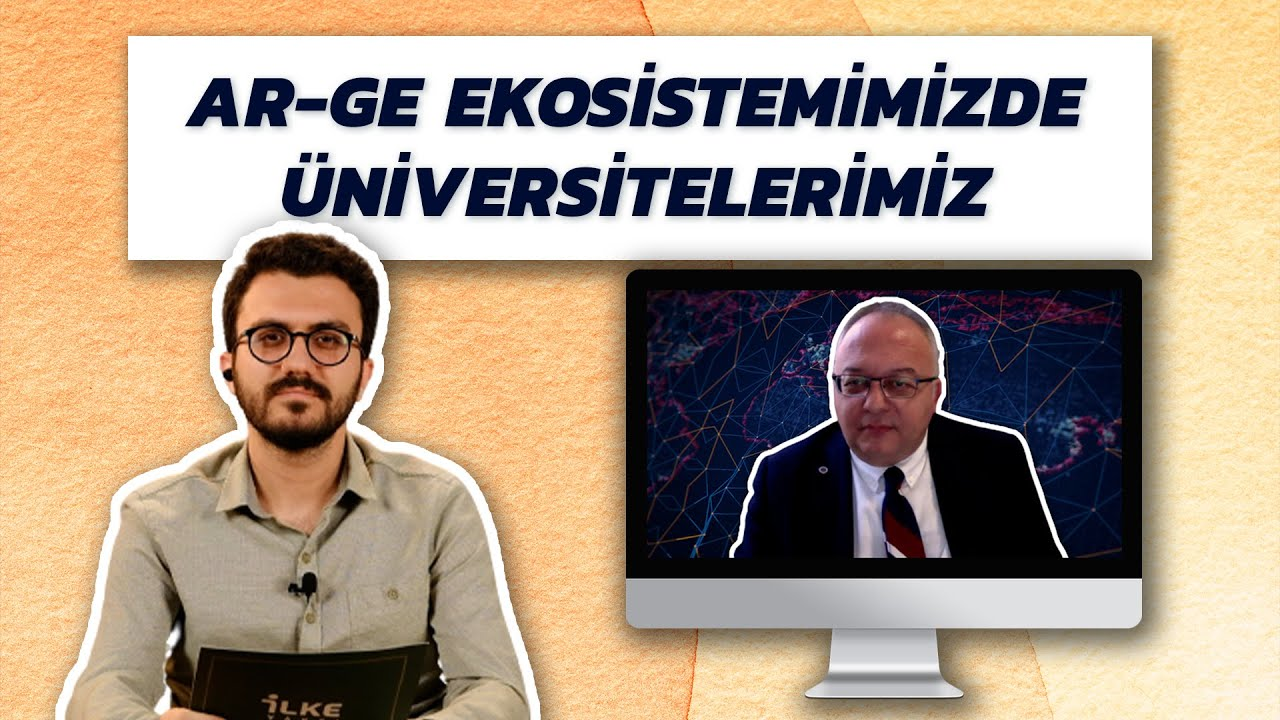 AR-GE EKOSİSTEMİNDE ÜNİVERSİTELERİMİZ  | KAYDA DEĞER - BÖLÜM 2