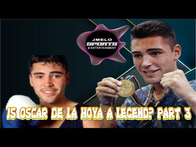 OSCAR DE LA HOYA IS A LEGEND (PART3)