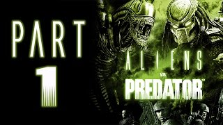 "Aliens Vs. Predator (2010) - Let's Play - Part 1 - ""Marine: Colony"" 
