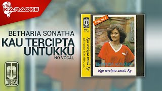 Betharia Sonatha - Kau Tercipta Untukku (Official Karaoke Video) | No Vocal