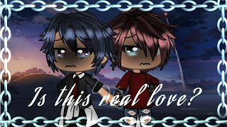 ||Is This Real Love? ||gay love||glmm