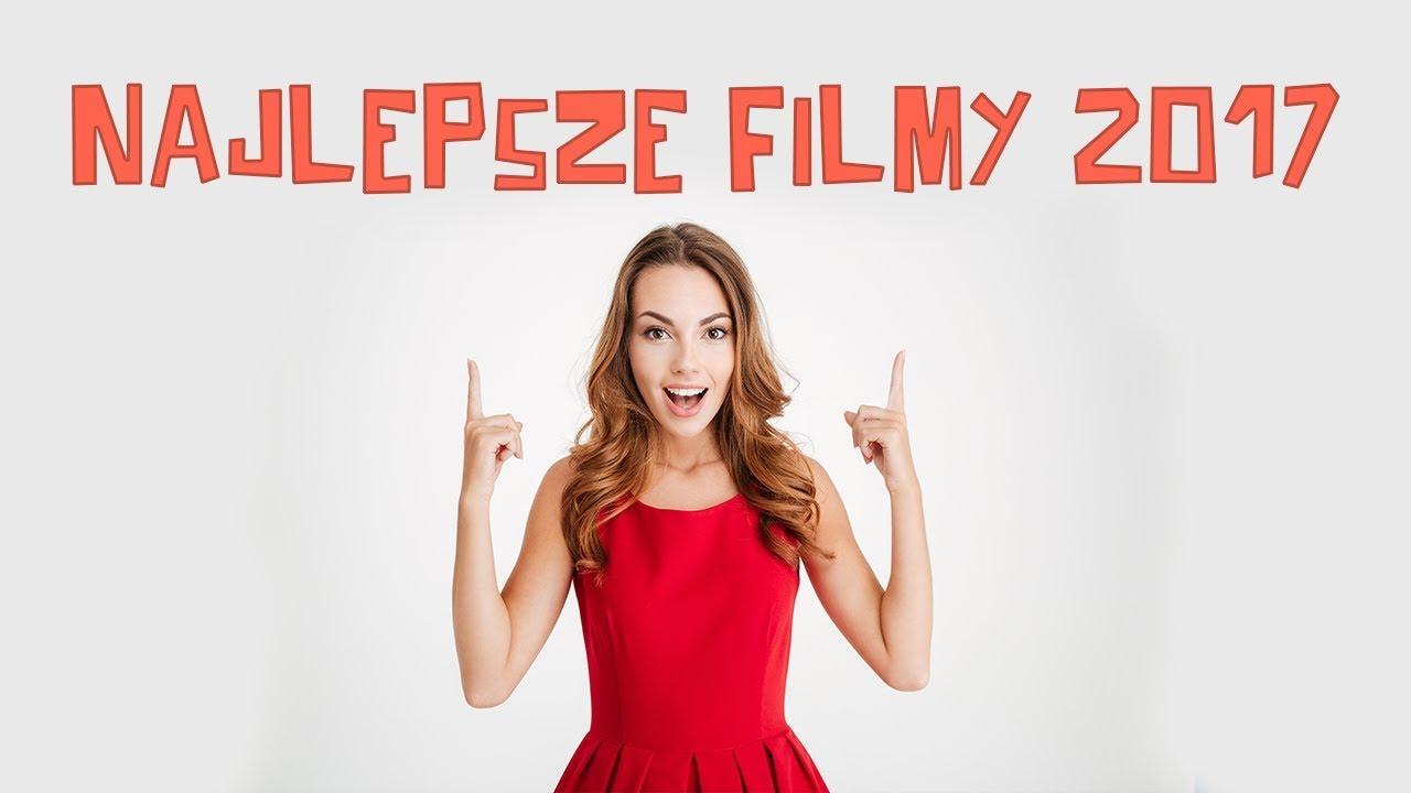 Filmy 2017: Najlepsze filmy online