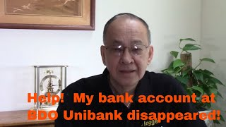 BDO Unibank took my bank account!!!