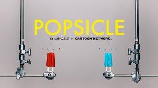 Impactist - Popsicle (Cartoon Network Summer Anthem / Check it 4.0)