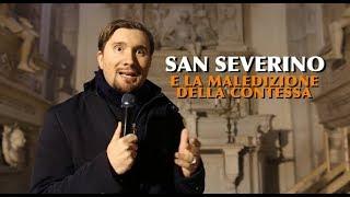 Segreti napoletani: San Severino e la maledizione della contessa