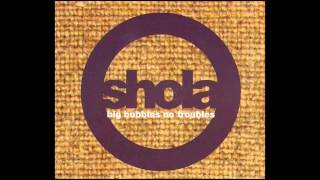 Shola  Big Bubbles No Troubles BBGs Bubbilicious Vocal Mix)