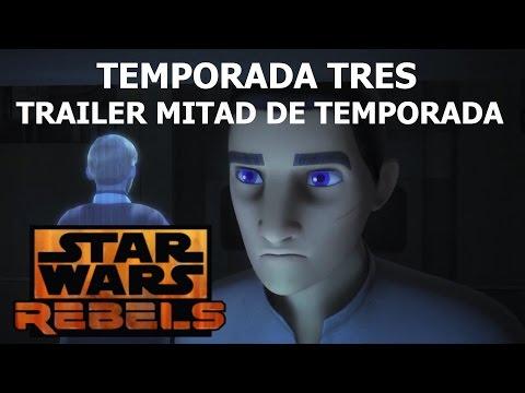 Star Wars Rebels Temporada 3 - Mitad de Temporada Trailer Sub Español