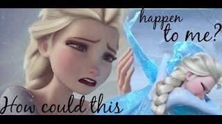Elsa - How could this happen to me