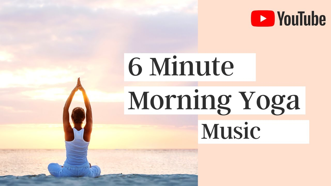 6 Minute Relaxing Yoga Music Morning Meditation For Positive Energy For Yoga Peaceful Music Youtube