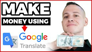 Earn $500 Daily Fŗom GOOGLE Translate (How To Make Money Online!)