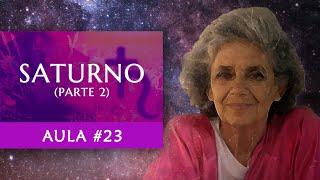 Aula #23 - Saturno (Parte 2) - Maria Flávia de Monsaraz