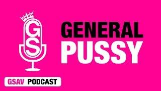GSAV - General Pussy