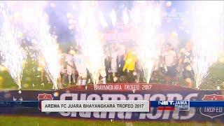 NET. JATIM - AREMA FC JUARA BHAYANGKARA TROFEO 2017