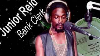 Junior Reid - Bank Clerk 12