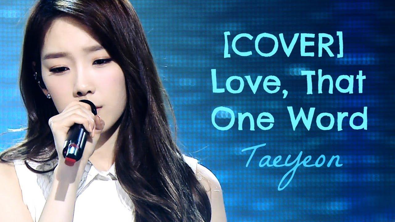 Cover Taeyeon  Ed  C Ec  B Love That One Word  Ec  Ac Eb E   Ea B B  Ed  C Eb A  Eb   Youre All Surrounded Ost You
