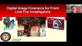 S#13 DCARI Digital Image Forensics Instructor Private Fire Investigator David T Phelan