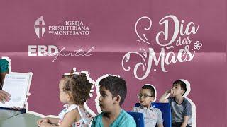 EBD Infantil - Especial do Dia das mães | 10/05/2020