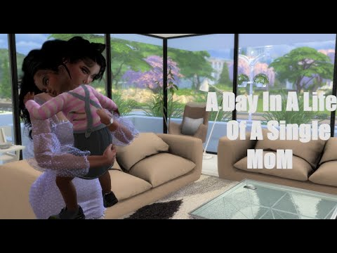 THE SIMS 4| A DAY IN A LIFE OF A SINGLE MOM |