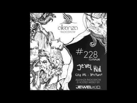 Jewel Kid presents Alleanza Radio Show - Ep.228 Jewel Kid Live @ City Hall Barcelona