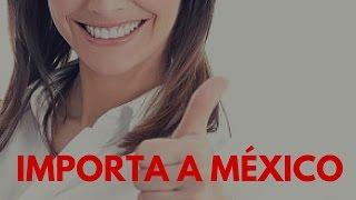 Importar a México - Curso de Importacion Online