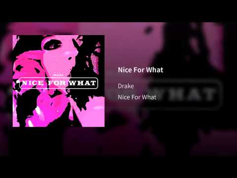 Drake - Nice For What (But without the interruption in the middle)