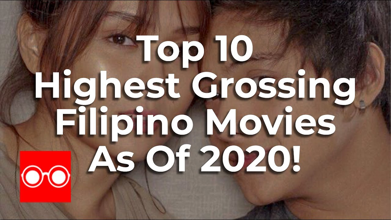 Download Top 10 Highest Grossing Filipino Movies As of 2020
