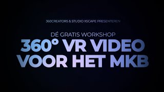 360° VR Video Workshop voor het MKB 2018