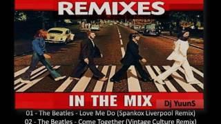 The Beatles (Remixes) - (In The Mix) Dj YuunS 2017