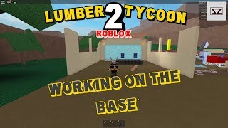 Roblox - Lumber Tycoon 2 - Working On The Base