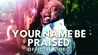 AARON T AARON - YOUR NAME BE PRAISED OFFICIAL VIDEO HD
