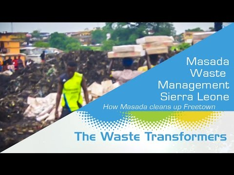 Sierre Leone cleaned up by Masada Waste Management | The Waste Transformers