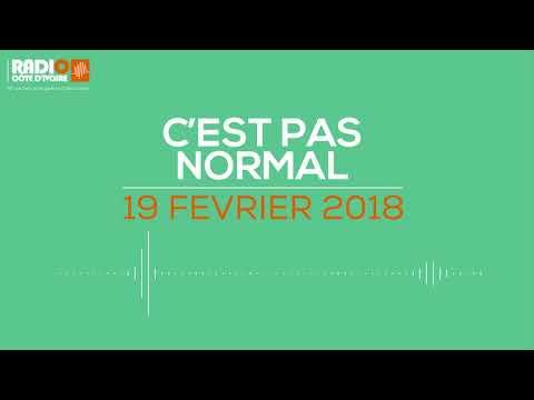 C'est pas normal du 19 février 2018 - Radio Côte d'Ivoire
