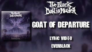 【Melodic Death Metal】The Black Dahlia Murder - Goat of Departure (HD Lyric Video)