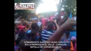 COMANDANTE SUPREMO HUGO CHÁVEZ  EN LA PARROQUIA EL VALLE - CARACAS. BATALLA DE CARABOBO 2012