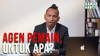 Agen Pemain, Untuk Apa? | Kamar Ganti Pandit