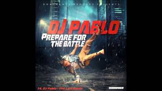 14  DJ Pablo   The Last Battle
