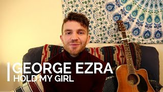 George Ezra - Hold My Girl (Guitar Lesson) Video